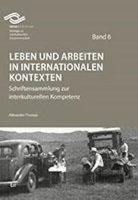 Leben und Arbeiten in internationalen Kontexten - Schriftensammlung zur interkulturellen Kompetenz.