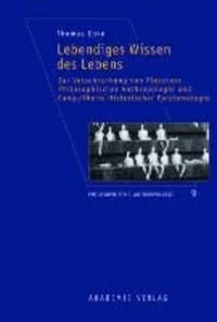 Lebendiges Wissen des Lebens - Zur Verschränkung von Plessners Philosophischer Anthropologie und Canguilhems Historischer Epistemologie.
