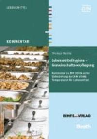 Lebensmittelhygiene - Gemeinschaftsverpflegung - Kommentar zu DIN 10506 unter Einbeziehung der DIN 10508: Temperaturen für Lebensmittel.