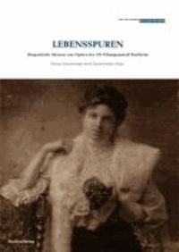 Lebensspuren - Biografische Skizzen von Opfern der NS-Tötungsanstalt Hartheim.
