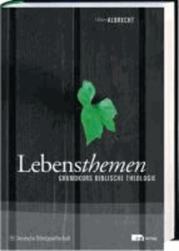 Lebensthemen - Grundkurs biblische Theologie.