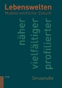 Lebenswelten. 2 Bände - Modelle kirchlicher Zukunft.