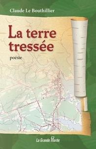 LeBouthillier Claude - La terre tressée.