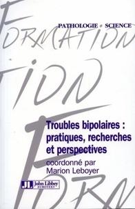 Marion Leboyer et  LEBOYER M - Troubles bipolaires : pratiques, recherches et perspectives.