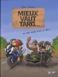 Lebrun et  Laudrain - Mieux vaut tard... Tome 1 : Du sans plomb plein la tête !.