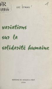 Lec O'Nail - Variations sur la solidarité humaine.