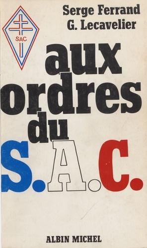 Aux ordres du SAC: [Service d'action civique]: