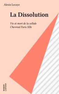 Lecaye - La Dissolution.