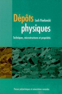 Dépôts physiques- Techniques, microstructures et propriétés - Lech Pawlowski |
