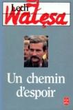 Lech Walesa - Un Chemin d'espoir.