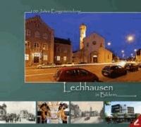 Lechhausen in Bildern - 100 Jahre Eingemeindung.