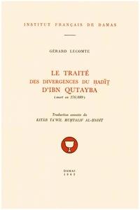 Lecomte Gerard - Le traité des divergences du hadith d'Ibn Qutayba (mort en 276/889).