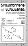 Leconte - Chaudronnerie et tuyauteries industrielles Tome 2 - Éléments d'étude et fabrication.