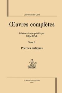 Leconte de Lisle - Oeuvres complètes - Tome 2, Poêmes antiques.