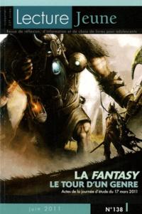 Anne Clerc - Lecture Jeune N° 138, juin 2011 : La fantasy, le tour d'un genre - Actes de la journée d'étude du 17 mars 2011.
