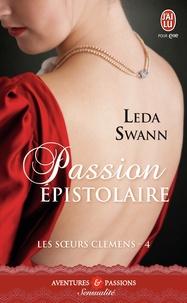 Leda Swann - Les soeurs Clemens Tome 4 : Passion épistolaire.