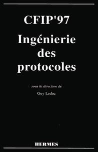 Leduc - CFIP'97, ingénierie des protocoles - Actes du [6e] Colloque francophone sur l'ingénierie des protocoles, Liège, Belgique, 29 septembre-2 octobre 1997.