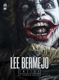 Lee Bermejo - Lee Bermejo inside - En terrain obscur.