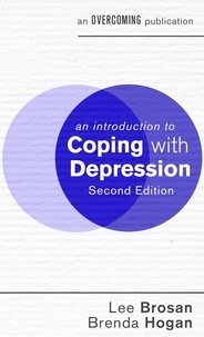 Lee Brosan et Brenda Hogan - An Introduction to Coping with Depression, 2nd Edition.