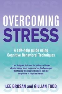 Lee Brosan et Gillian Todd - Overcoming Stress.