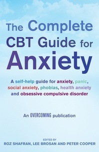 Lee Brosan et Peter Cooper - The Complete CBT Guide for Anxiety.
