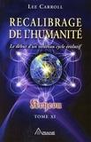 Lee Carroll - Kryeon - Tome 11, Recalibrage de l'humanité : le début d'un nouveau cycle évolutif.
