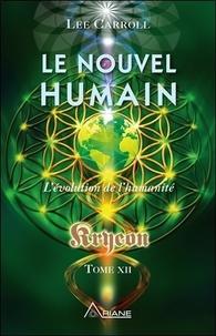 Kryeon- Tome 12, Le nouvel humain. L'évolution de l'humanité - Lee Carroll |
