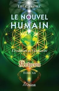Lee Carroll et Marie-Josée Thériault - Le nouvel humain - Kryeon tome XII - L'évolution de l'humanité.