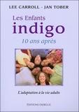 Lee Carroll et Jan Tober - Les enfants indigo 10 ans après - L'adaptation à la vie adulte.