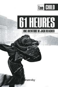 Lee Child - 61 heures - une aventure de Jack Reacher.