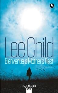 Lee Child - Bienvenue à Mother's Rest.