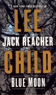 Lee Child - Blue Moon - A Jack Reacher Novel.