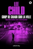 Lee Child - Coup de chaud sur la ville.