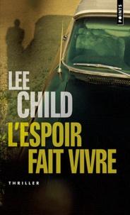 Lee Child - L'espoir fait vivre.