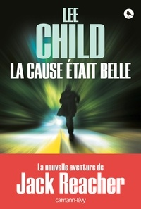 Lee Child - La Cause était belle.