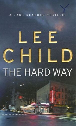 Lee Child - The Hard Way.