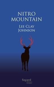 Lee Clay Johnson - Nitro Mountain.