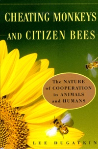 Cheating Monkeys and Citizen Bees. The Nature of Cooperation in Animals and Humans.pdf