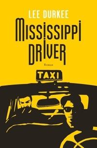 Lee Durkee - Mississippi Driver.
