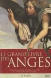 Lee Faber - Le grand livre des anges - Le guide illustré des êtres célestes et traditions angéliques.