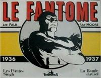 Lee Falk et Ray Moore - Le Fantôme Tome 1 : Les Pirates Singh ; La bande du Ciel - 1936-1937.
