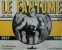 Lee Falk et Ray Moore - Le Fantôme Tome 2 : Les chercheurs de diamant ; Le petit Thomas - 1937-1938.