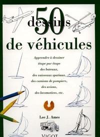Lee-J Ames - 50 Dessins de véhicule.
