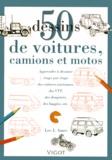 Lee-J Ames - 50 Dessins de voitures, camions et motos.