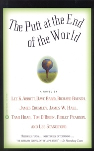 Lee K. Abbott et Dave Barry - The Putt at the End of the World.