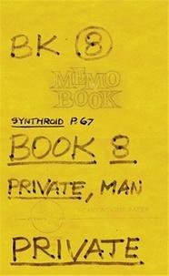Lee Lozano - Lee Lozano: Private Book 8 /anglais.