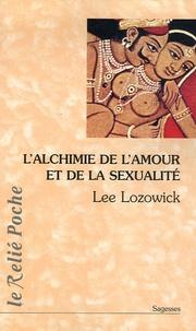 Lee Lozowick - Alchimie de l'amour et la sexualité.