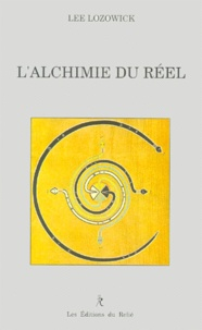 Lee Lozowick - L'alchimie du réel.