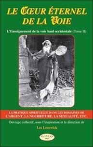 Lee Lozowick - Le Coeur éternel de la Voie - L'Enseignement de la voie Baul occidentale Tome 2.
