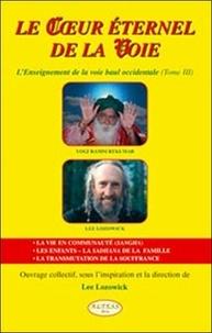 Lee Lozowick - Le Coeur éternel de la Voie - L'Enseignement de la voie Baul occidentale Tome 3.